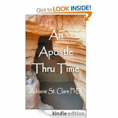 An Apostle Thru Time by Adriane St. Clare. $3.66. Publisher: Createspace (October 28, 2010). 354 pages