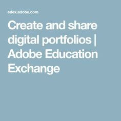 Create and share digital portfolios | Adobe Education Exchange