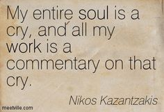Nikos Kazantzakis Writing Quotes, Poetry Quotes, Me Quotes, Goodness Sake, Favorite Words, Screenwriting, Inspire Others, Reflection, Literature