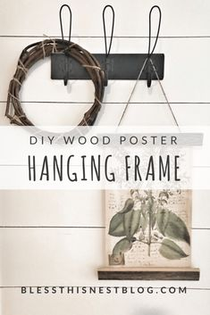 DIY Wood Poster Hanging Frame | Bless This Nest