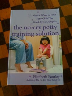 The No-Cry Potty Training Solution by Elizabeth Pantley Potty Training Books, Conscious Parenting, Sleep Solutions, Your Child, Must Haves, Crying, Magazines, Author, Children