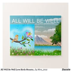 All Will Be Well Love Birds Mountain Nature, Age 4 Jigsaw Puzzle Make Your Own Puzzle, Ways To Relax, Custom Gift Boxes, Puzzles For Kids, Nature Images, Better Love, Big Picture, Love Birds, High Quality Images