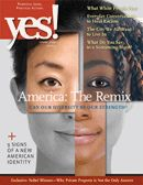 America: The Remix -- Can Our Diversity Be Our Strength? (YES! Issue 53, Spring 2010) Learn how Obama-energized youth are building beyond racism, and how neighbors are creating just, inclusive and green cities. Also, what white people fear (and what to do about it); how to start healing conversations; what to say to a screaming bigot; and how songs, stories, and even economic hard times can help us find strength in our diversity. #YesMagazine #nonprofit