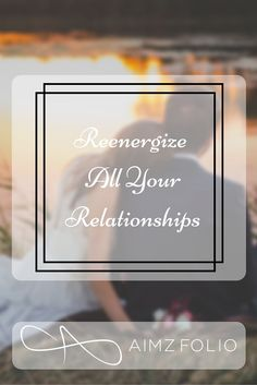 Simple tips and tricks from experienced persons help us much to make things right in our relationships.... We, as human beings are bound to make mistakes...Reenergize all your Relationships