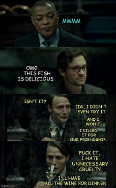 Hannibal eats people because he is an animal lover