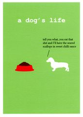 Funny dog humour card - A dog's life - you eat that shit | Comedy Card Company | Funny Birthday Cards | Humorous Cards