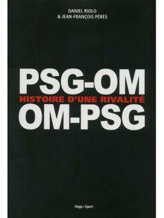 PSG-OM / OM-PSG, Histoire d'une rivalité - Boutique du District Football Club