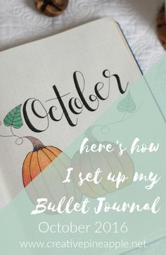 Here's how I set up my Bullet Journal for October 2016! Take a look at www.creativepineapple.net