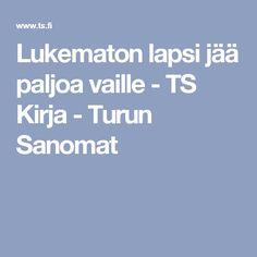 Lukematon lapsi jää paljoa vaille - TS Kirja - Turun Sanomat