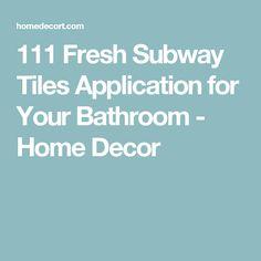 111 Fresh Subway Tiles Application for Your Bathroom - Home Decor