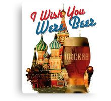 I Wish You Were Beer – Moscow  (Храм Василия Блаженного, Москва) – Canvas Print