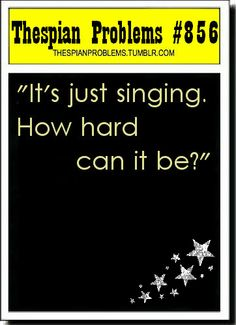 ::Blank Stare:: Would you like to try dancing for six minutes then belting out a solo that has to reach the back of a room? No? Then shush.