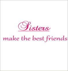 Sisters Make the Best Friends Vinyl Wall Decal Shared Girls Bedroom or Playroom Decal via Etsy