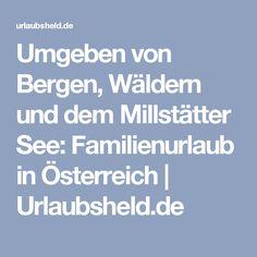 Umgeben von Bergen, Wäldern und dem Millstätter See: Familienurlaub in Österreich | Urlaubsheld.de
