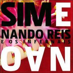 Sim e Nao (2006) - Nando Reis e Os Infernais