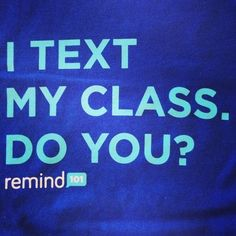 I don't always text my students, but when I do I use @remind101 Safe, Easy, and FREE! Check it out at Mrs. Stanford's Class Blog!