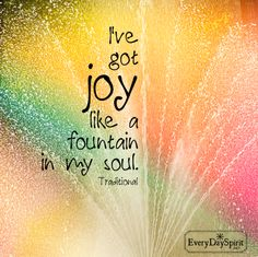 Peace like a river, joy like a fountain, love like the ocean in my soul. Joy Quotes, Faith Quotes, Happy Quotes, Life Quotes, Friend Quotes, Encouragement, Joy Of The Lord, Spiritual Messages, Joy And Happiness