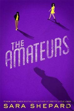 Book Quotes: The Amateurs by Sara Shepard. I just started this book and am enjoying it so far! Okay, I admit, I haven't read the Pretty Little Liars books. Books You Should Read, Books To Read, Book Tv, The Book, Book Nerd, Pretty Little Liars Series, Marlene King, Fallen Book, Young Adult Fiction
