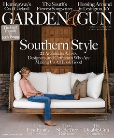 Garden and Gun Magazine, hmmm is this the newest way for a husband and wife to share a subscription??