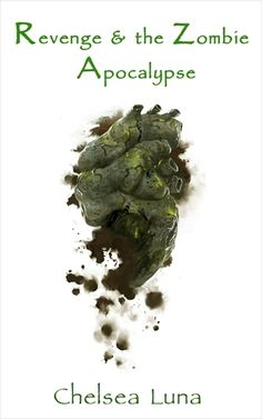 Book Review: Revenge & the Zombie Apocalypse (Zombie Apocalypse #3) by Chelsea Luna Bellingeri   I Smell Sheep