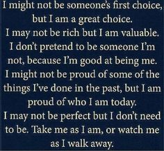 I might not be someone;s first choice but I am a great choice