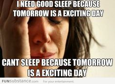First World Problems - Too Excited