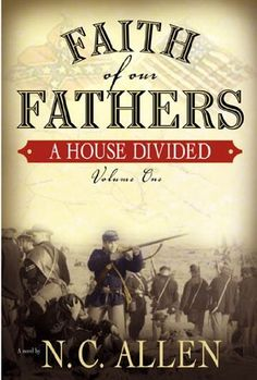 Faith of Our Fathers, Volume One: A House Divided: 1 by N.C. Allen. $10.36. 456 pages. Publisher: Covenant Communications; 1st edition (July 22, 2011)