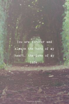 Best love Sayings & Quotes QUOTATION – Image : Short love quote – Description You are forever and always the hero of my heart, the love of my life. Great Quotes, Quotes To Live By, Me Quotes, Inspirational Quotes, Love You, Just For You, My Love, Be My Hero, My Sun And Stars