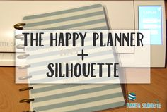 Happy Planner + Silhouette