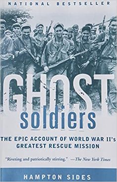 Ghost Soldiers: The Epic Account of World War II's Greatest Rescue Mission Paperback – Illustrated, May 7, 2002 by Hampton Sides (Author)