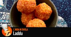 http://www.aboutindia.it/laddu-ladoo-dolci-indiani-ricetta