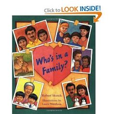 Family is important, but who's in a family? Why, the people who love you the most!This equal opportunity, open-minded picture book has no preconceptions about what makes a family a family. Who's in a Family? by Robert Skutch Divorce Books, Family Theme, Family Family, Foster Care Adoption, Love You The Most, Family Units, Family Therapy, Play Therapy, School Counseling