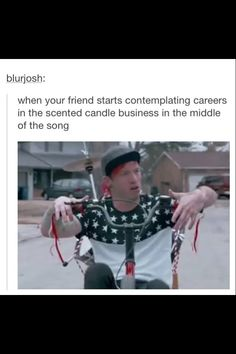 When your friend starts contemplating careers in the scented candle business in the middle of the song.<< don't you mean 'When your fren'? Twenty One Pilots, Twenty One Pilot Memes, Tyler And Josh, Tyler Joseph, Tenacious D, Camilla, Emo, Josh Dun, Top Memes