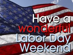 Hola Friends, here is the latest collection of Happy Labor Day Weekend for this year's event of this great day for labors.