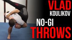 No-Gi Throws by Vlad Koulikov - Sambo Fusion: see the throw at 3:00 where he slides his foot out, it's great, as are the others.