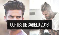 Macho Moda - Blog de Moda Masculina: Os Cortes de Cabelo Masculino para 2016, Dicas!
