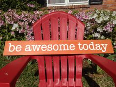Be Awesome Today- Motivational Sign---or choose your own saying