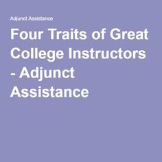 Four Traits of Great College Instructors - Adjunct Assistance