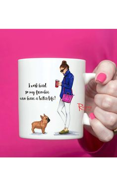 French bulldog coffee mug by Rongrong Illustration, titled, I work hard so my frenchie can have a better life. Perfect gift for bulldog lover and coffee/tea lover.