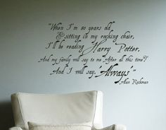 Harry Potter Alan Rickman When I am 80 Professor Snape Always Wall Decal Sticker. $35.00, via Etsy.