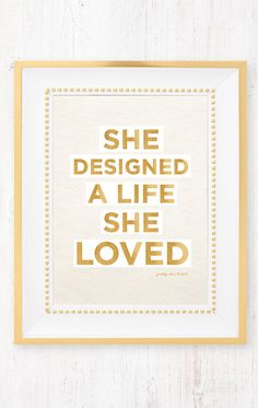 'She designed a life she loved,' print