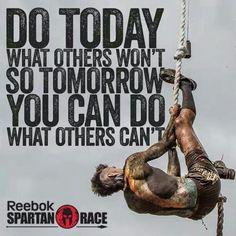 Do today - fitness motivation Reebok Spartan Race, Spartan Race Training, Fitness Motivation Quotes, Life Motivation, Weight Loss Motivation, Fitness Sayings, Fitness Pics, Race Quotes, Motivational Quotes