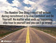 The Number One thing I could tell anyone during recruitment is to stay Confident and Be Yourself. No matter what ends up happening, stay true to yourself and you can't go wrong!