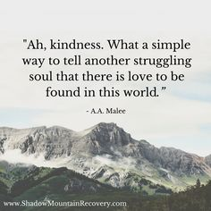 Ah Kindness. Thank you for showing us there is always love. Even when it feels dark, there is love. ○○○ #kindness #ShadowMountainRecovery #love  #MentalHealth #clean #sober #addiction #recovery #rehab #detox #Aspen #Denver #ColoradoSprings #Colorado #Cascade #Albuquerque #Taos #NewMexico #StGeorge #Utah #ShadowMountainRecovery #detox #detoxification #rehabilitation #inspiration #quote #inspire #advice