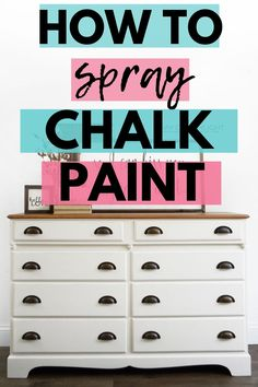 Learn how to spray chalk on furniture! Can you use chalk paint in a paint sprayer? The best way to not spray a closet with chalk paint! Spray Paint Dresser, Chalk Spray Paint, Spray Paint Furniture, Distressed Furniture Painting, Spray Paint Cans, Painted Dressers, Spray Painting, Furniture Makeover, Painted Furniture