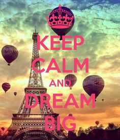 KEEP CALM AND DREAM BIG - KEEP CALM AND CARRY ON Image Generator - brought to you by the Ministry of Information