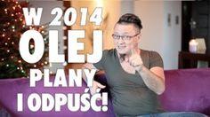 W 2014 olej plany i odpuść! - WayUp.pl