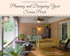 Planning and designing a screened porch? We have oodles of information to help. On Front-Porch-Ideas-and-More.com #porch #screenporch #screenedporch