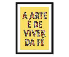Pôster Arte de Viver da Fé com Moldura Preta - 34,3x46,5cm