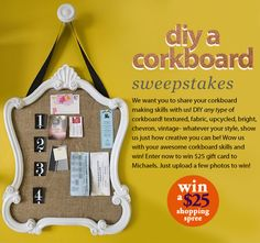 Challenge #020 - DIY A Corkboard! Enter now to win a 25 dollar shopping spree at Michaels. Just upload a few photos to win at www.Craftbaby.com